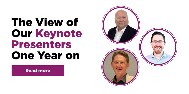 Next post: The view of our keynote speakers, one year on.