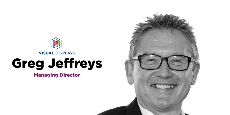 Greg Jeffries, Managing Director of Visual Displays